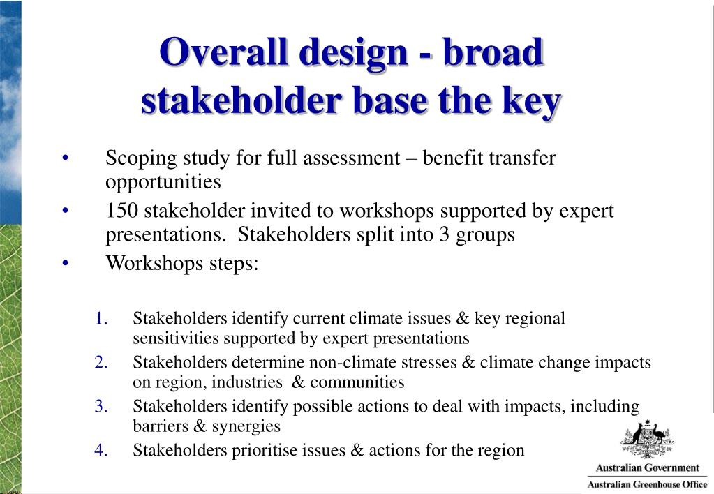 Overall design - broad stakeholder base the key