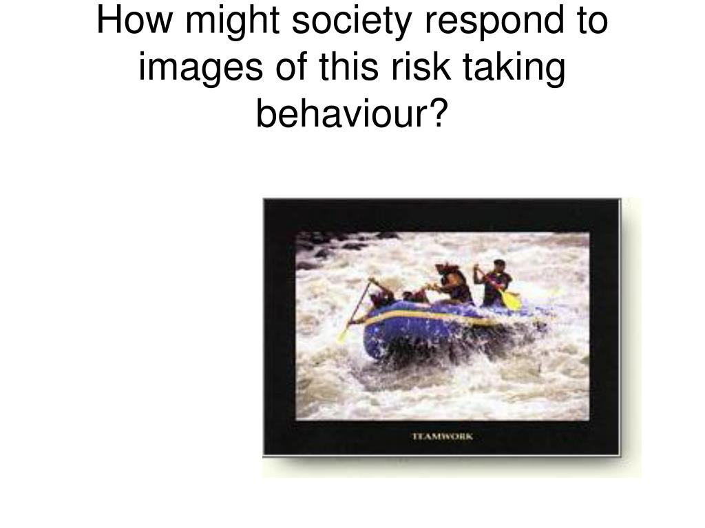 How might society respond to images of this risk taking behaviour?