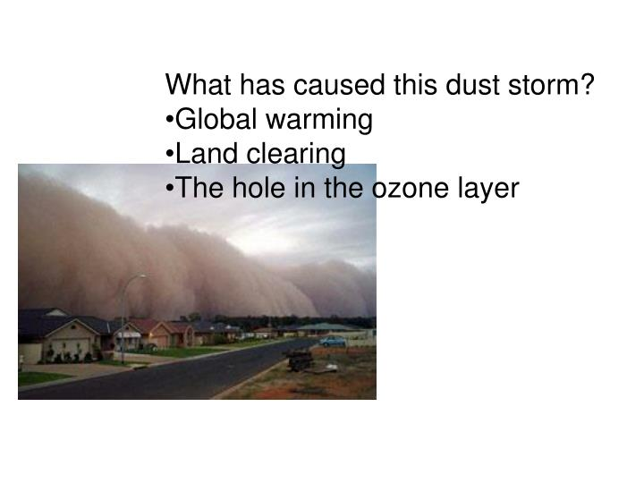 What has caused this dust storm?