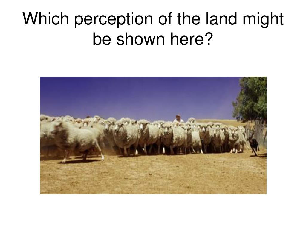 Which perception of the land might be shown here?