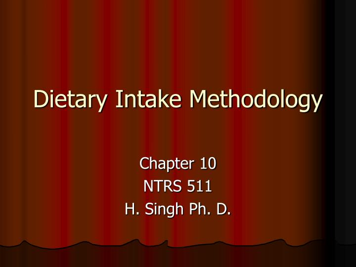Dietary intake methodology