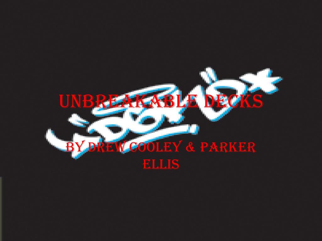 Unbreakable Decks