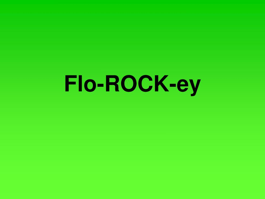 Flo-ROCK-ey
