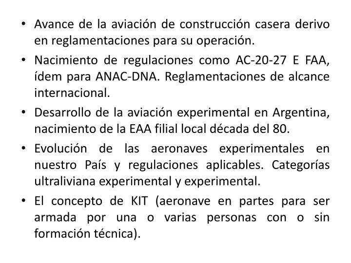 Avance de la aviacin de construccin casera derivo en reglamentaciones para su operacin.