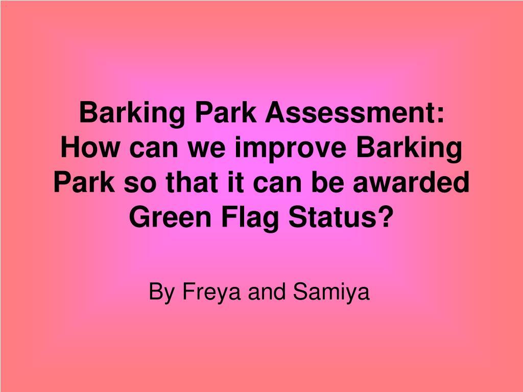 Barking Park Assessment: