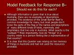model feedback for response b should we do this for each
