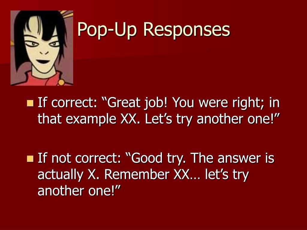 Pop-Up Responses