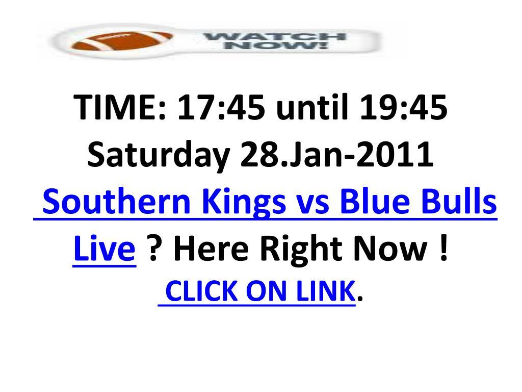 TIME: 17:45 until 19:45