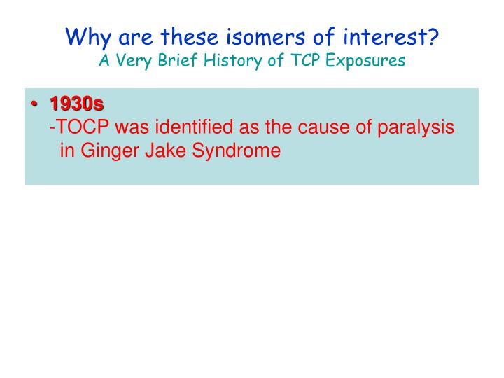 Why are these isomers of interest?
