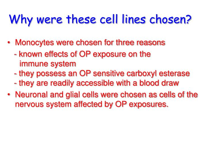 Why were these cell lines chosen
