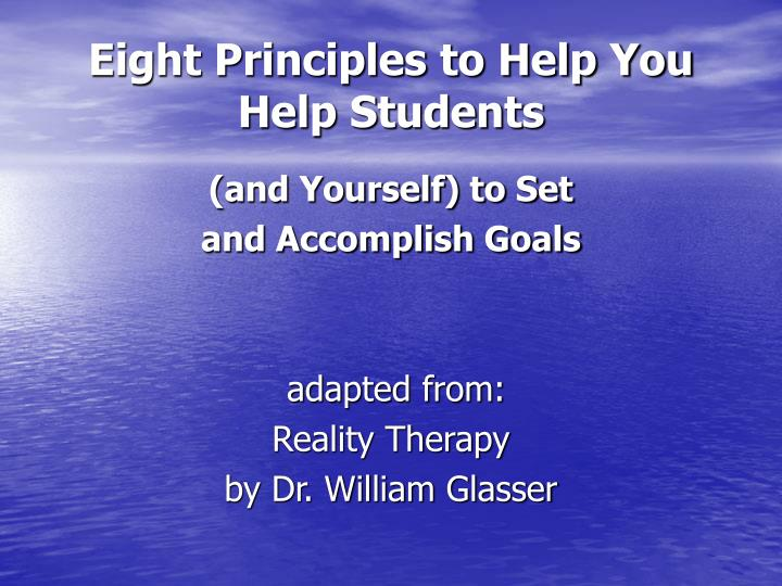 Eight Principles to Help You Help Students