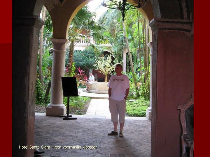 Hotel Santa Clara – een voormailig klooster