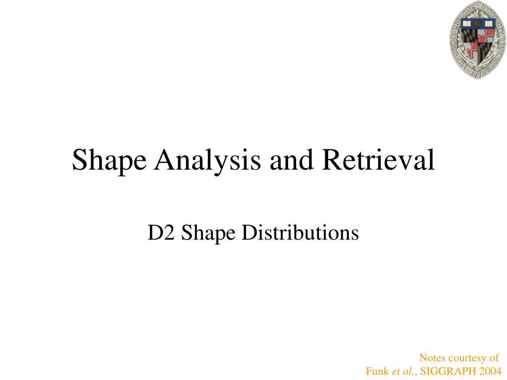 Shape Analysis and Retrieval