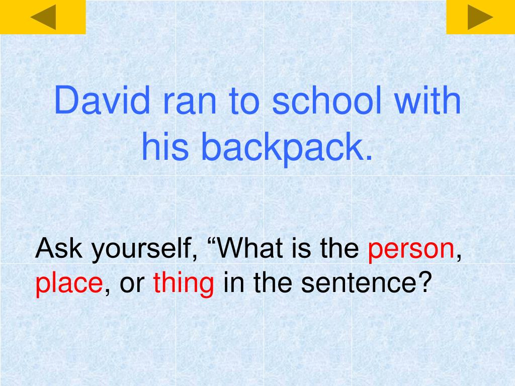 David ran to school with his backpack.
