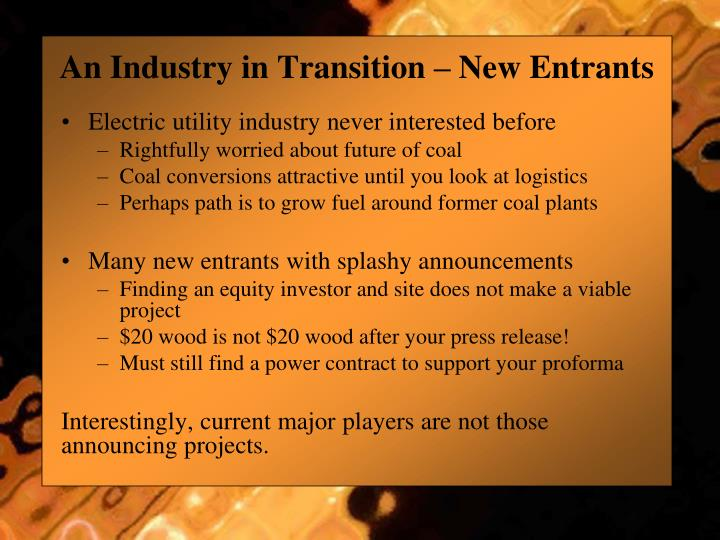 An Industry in Transition – New Entrants