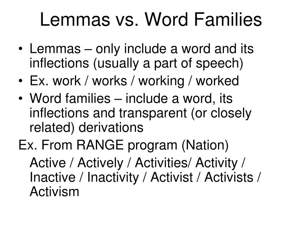 Lemmas vs. Word Families