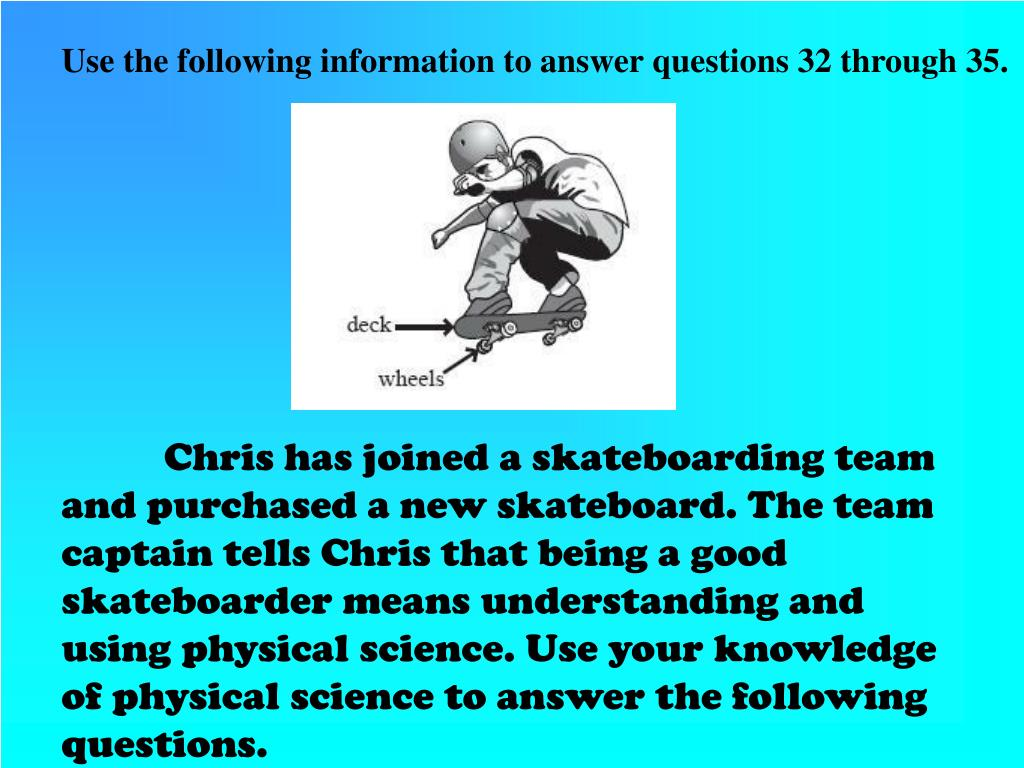 Use the following information to answer questions 32 through 35.