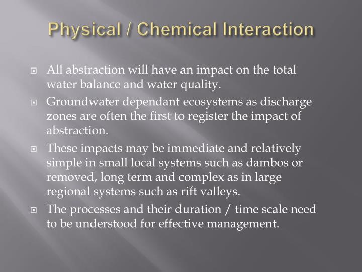 Physical / Chemical Interaction