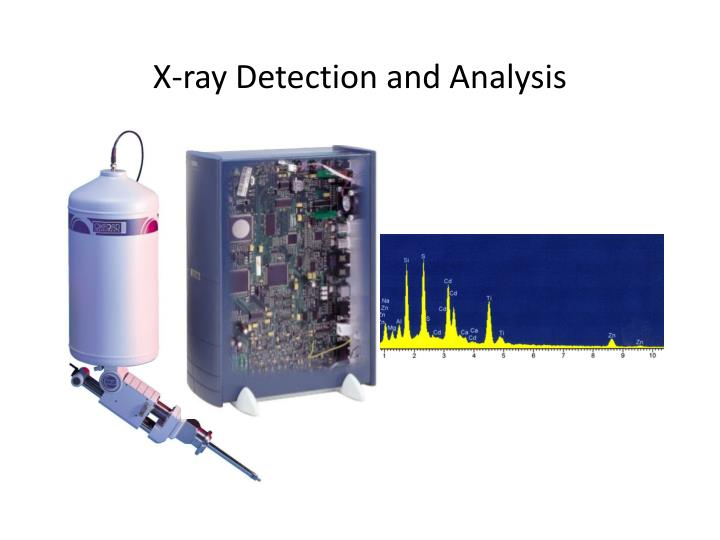 X ray d etection and analysis