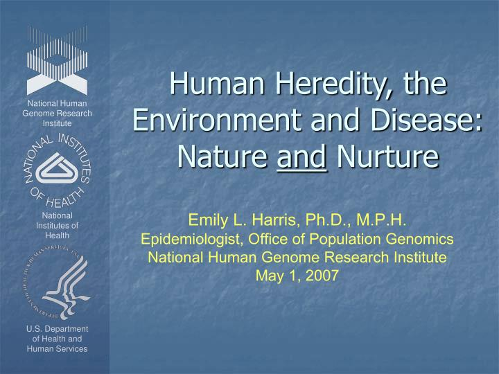 Human heredity the environment and disease nature and nurture