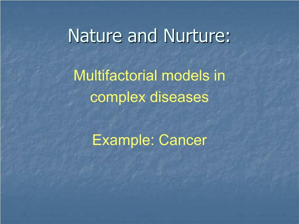 Nature and Nurture: