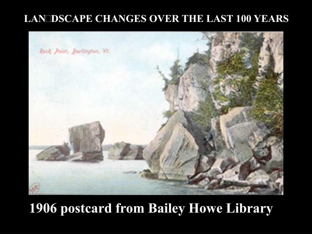 LANDSCAPE CHANGES OVER THE LAST 100 YEARS