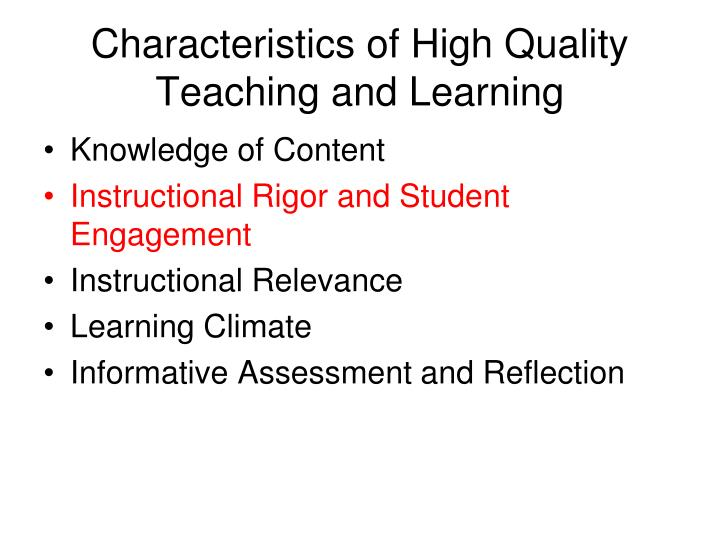 Characteristics of high quality teaching and learning