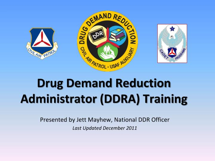 Drug demand reduction administrator ddra training