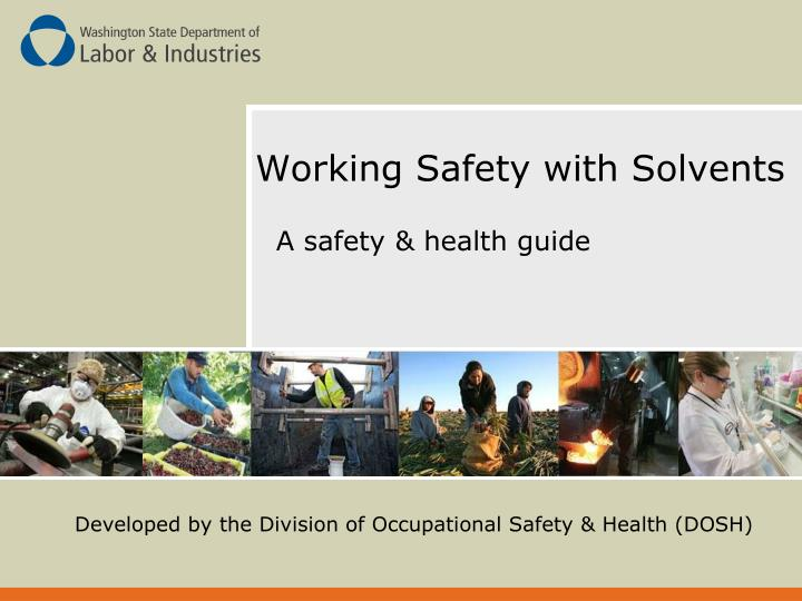 Working safety with solvents
