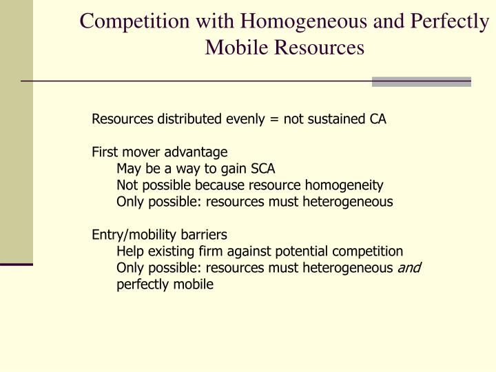 Competition with Homogeneous and Perfectly Mobile Resources