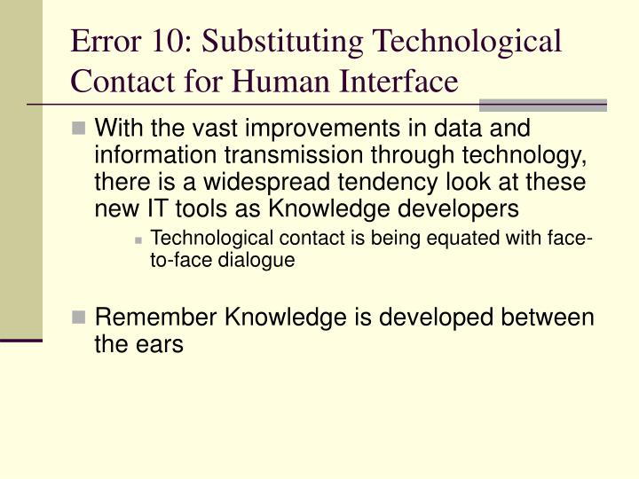 Error 10: Substituting Technological Contact for Human Interface