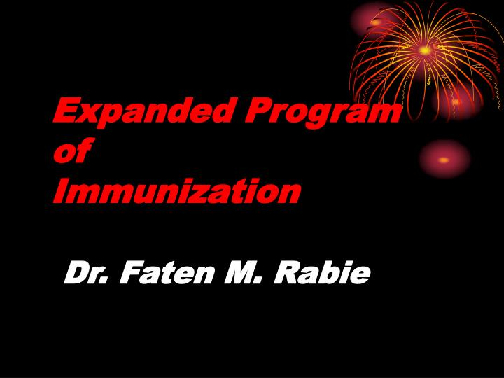 expanded program of immunization dr faten m rabie