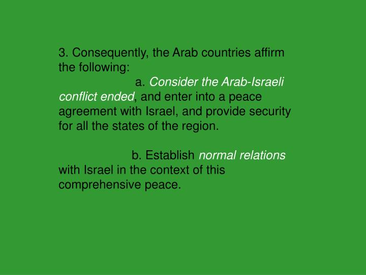 3. Consequently, the Arab countries affirm the following: