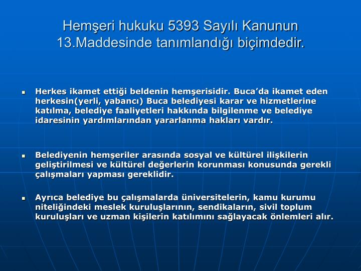 Hemeri hukuku 5393 Sayl Kanunun 13.Maddesinde tanmland biimdedir.
