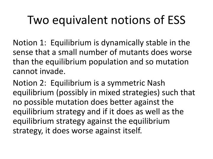 Two equivalent notions of ESS