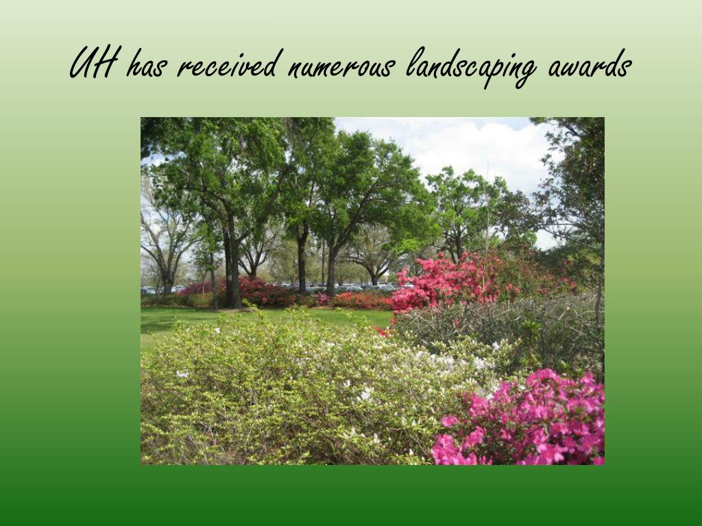 UH has received numerous landscaping awards