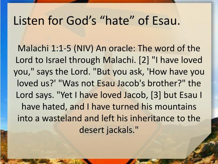 "Listen for God's ""hate"" of Esau."