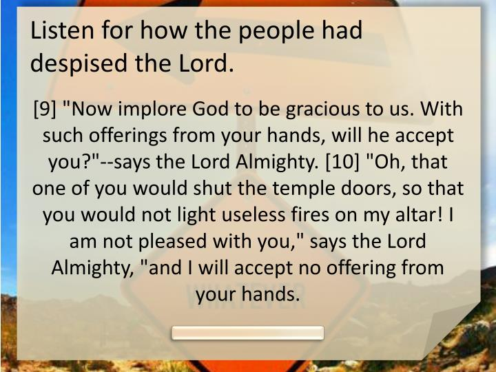 Listen for how the people had despised the Lord.