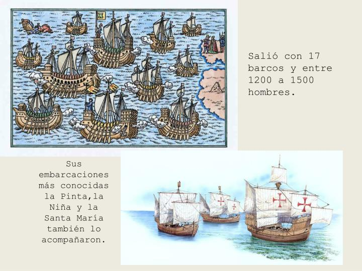 Salió con 17 barcos y entre 1200 a 1500 hombres.
