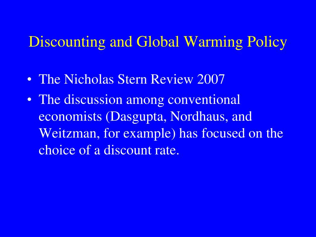 Discounting and Global Warming Policy