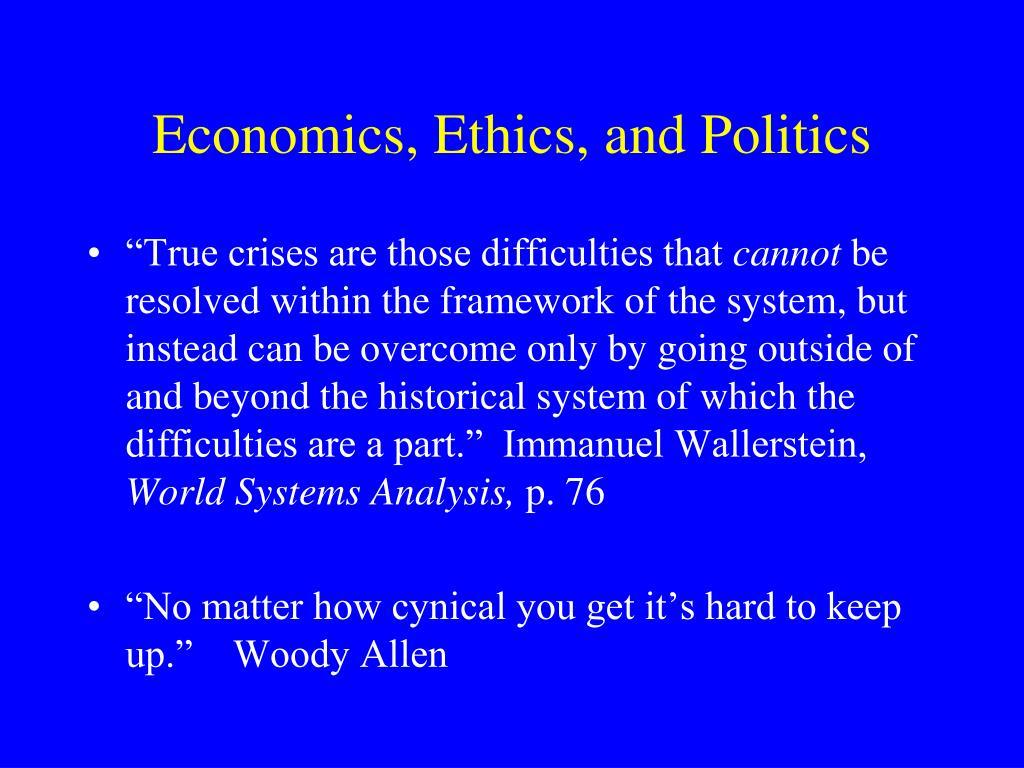 Economics, Ethics, and Politics