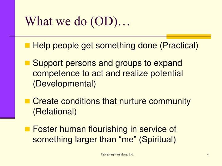 What we do (OD)…