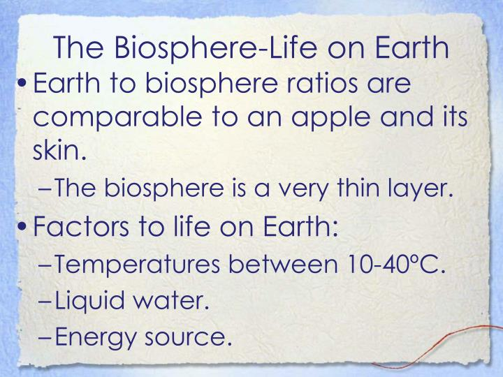 The Biosphere-Life on Earth