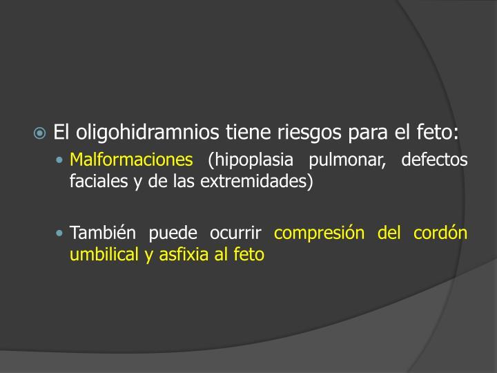 El oligohidramnios tiene riesgos para el feto: