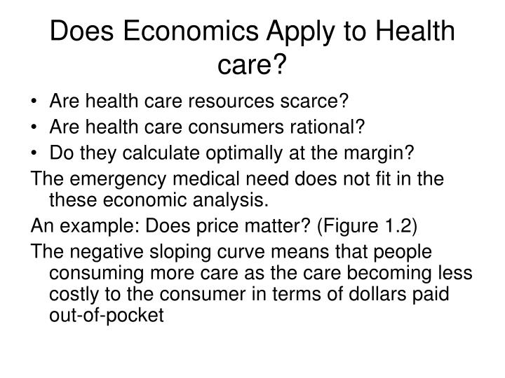 Does Economics Apply to Health care?