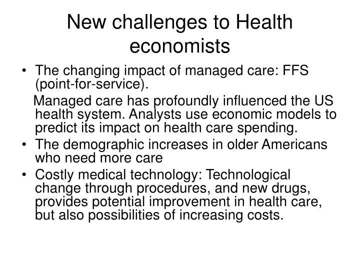 New challenges to Health economists