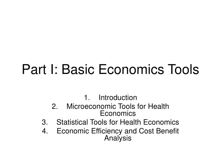 Part i basic economics tools