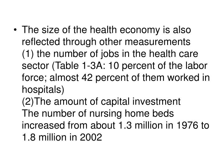 The size of the health economy is also reflected through other measurements