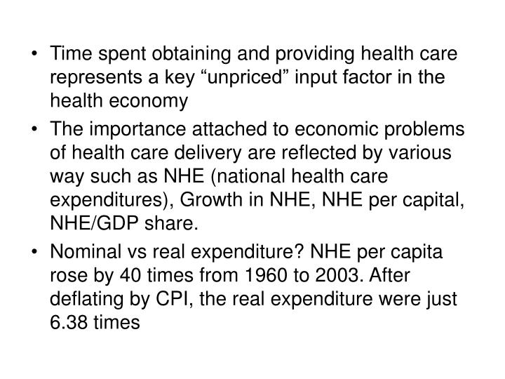 "Time spent obtaining and providing health care represents a key ""unpriced"" input factor in the health economy"