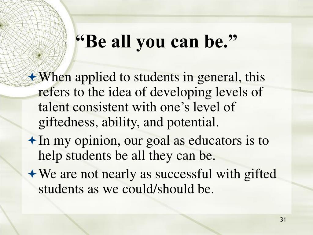 """""""Be all you can be."""""""